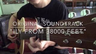 "SOUNDTRACK FILM ""ILY FROM 38000 FEET"" (GUITAR COVER)"
