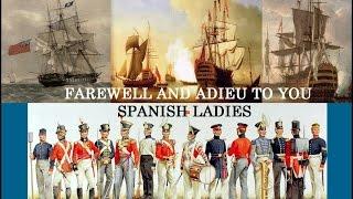 Farewell and Adieu to you Spanish Ladies