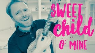 Sweet Child O Mine - Guns N Roses - EPIC UKULELE TUTORIAL