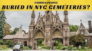 Famous People Buried In NYC Cemeteries?