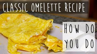 Classic Omelette Recipe || Omelette with Cheese