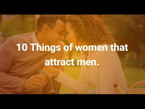 10 Things of women that attract men