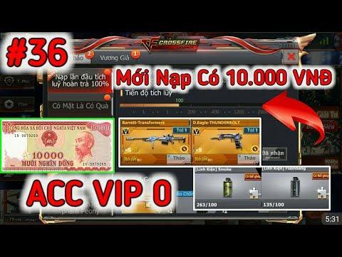 CF Mobile/CF Legends | #36 ACC VIP 0 Cực Khủng Mới Nạp Có 10.000 VNĐ 😨 | Tường Trần CFM