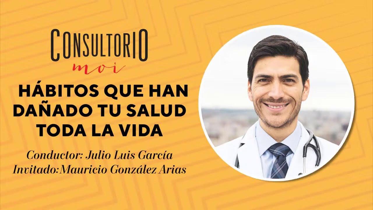 #ConsultorioMOI: hábitos que han dañado tu salud toda la vida