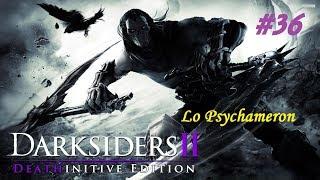 Darksiders II deathinitive edition ITA: Parte 36 - Lo Psychameron