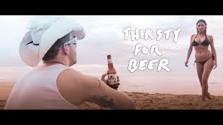 Best Beer Ad Ever - Thirsty For Beer HD thumbnail