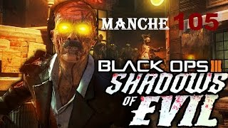[BO3 Zombies] SHADOWS OF EVIL: Manche 105 (suicide)