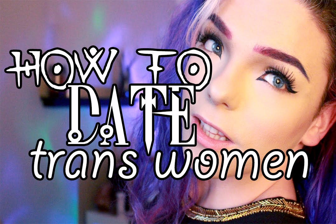 How To Date A Trans Woman