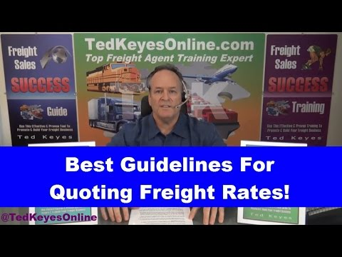 [TKO] ♦ Best Guidelines For Quoting Freight Rates! ♦ TedKeyesOnline.com