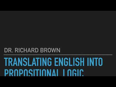 Logic and Philosophy 3.1: Translating English into Propositional Logic