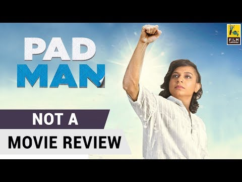 Padman | Not A Movie Review | Sucharita Tyagi | Film Companion