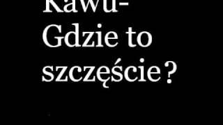 KaWu-Gdzie To Szczescie