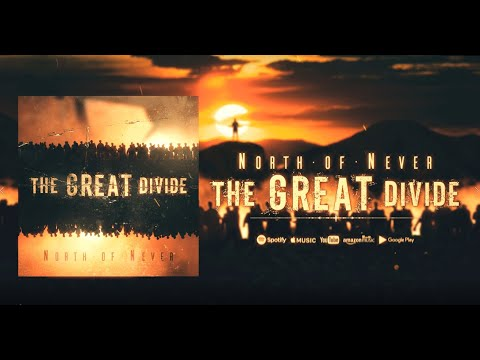 North of Never - The Great Divide OFFICIAL Lyric Video