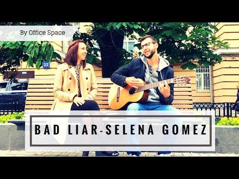 Bad Liar - Selena Gomez  | Office Space Cover