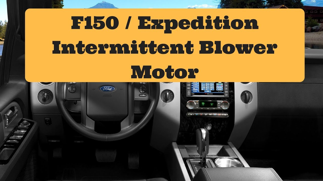 Ford F150 Expedition Intermittent Blower Motor Youtube Electric Fan With Without Controller Forum