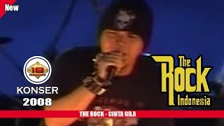 Video THE ROCK INDONESIA - CINTA GILA (LIVE KONSER SLAWI 2008) download MP3, 3GP, MP4, WEBM, AVI, FLV Oktober 2017