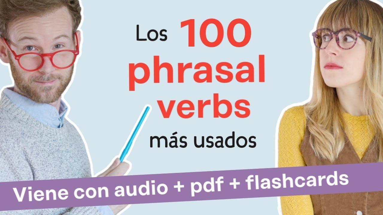 Los 100 PHRASAL VERBS más usados en inglés (con PDF y audio)