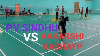 PV SINDHU VS Aakarshi kashayp practice Badminton match side view in lockdown