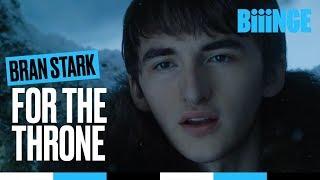 Bran Stark - For the throne