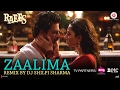 Download Zaalima - Remix By DJ Shilpi Sharma | Raees | Shah Rukh Khan & Mahira Khan MP3 song and Music Video