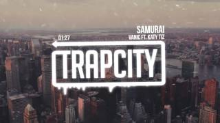 Vanic Ft. Katy Tiz - Samurai
