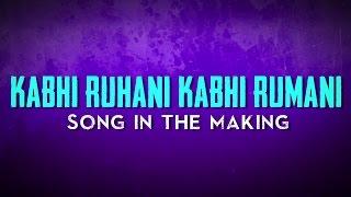 Kabhi Ruhani Kabhi Rumani | Making Of Video | Raja Natwarlal