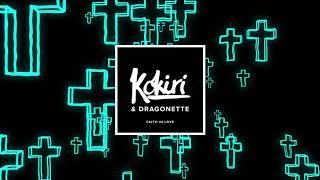 Kokiri & Dragonette - Faith in Love (Original Mix)