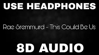 Rae Sremmurd This Could Be Us 8D AUDIO