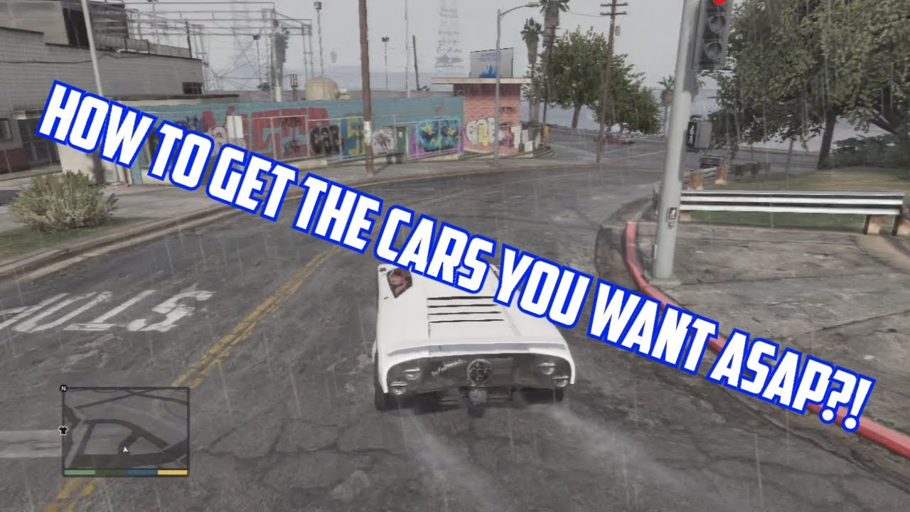 gta v how to get the cars you want asap youtube