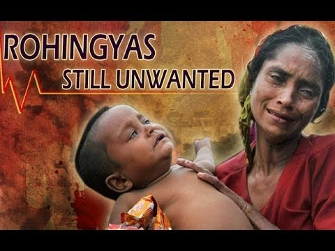 Rohingyas: Still Unwanted (Ethnic cleansing of the Rohingya population in Myanmar)- Documentary