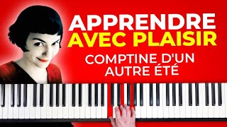 Apprendre Amélie Poulain au piano rapidement et avec plaisir (comptine d'un autre été)