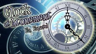 [+18] Clock of Atonement ESPAÑOL ♣ Esto ya lo Viví...