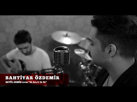 Bahtiyar Özdemir Akustik Performans / Betül Demir Cover