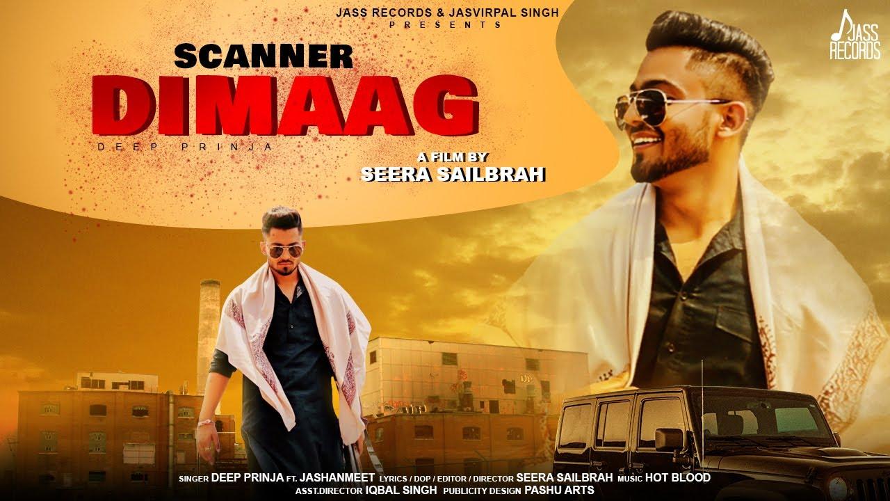 Scanner Dimaag | (Official Video) | Deep Prinja Ft.Jashanmeet | Latest Punjabi Songs 2020