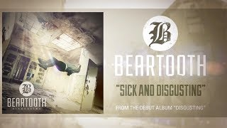 Watch Beartooth Sick And Disgusting video