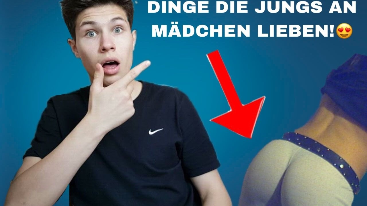 DINGE DIE JUNGS AN MÄDCHEN LIEBEN! - YouTube