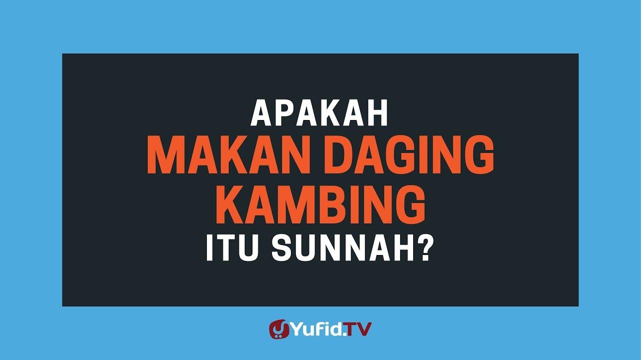 Apakah Makan Daging Kambing Itu Sunnah? - Poster Dakwah ...
