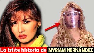 La vida y el triste final de Myriam Hernández