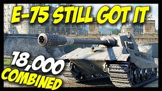 e-75 Still GOT. IT. - 18,000 Combined (DMG, Block) - World of Tanks E-75 Gameplay