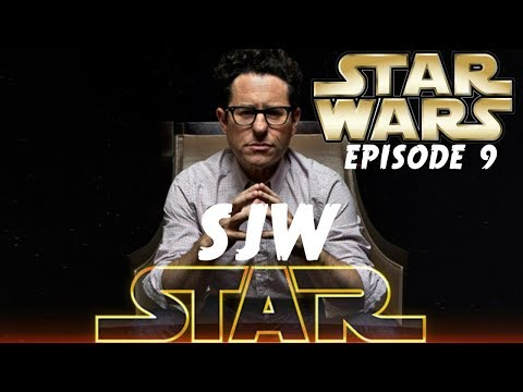STAR WARS EPISODE 9 MOVIE & J.J. ABRAMS THINKS FANS ARE THREATENED BY WOMEN - SJW STAR | HOT TOPIC