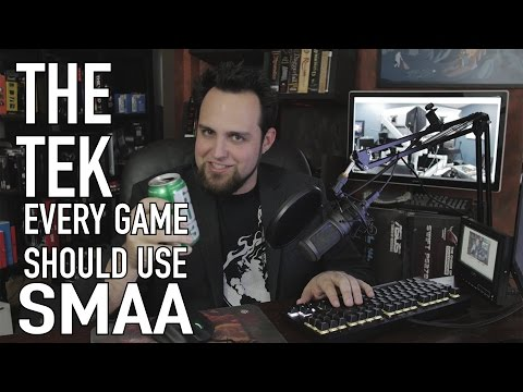 The Tek 0158: Every Game Should Use SMAA