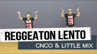REGGAETON LENTO - CNCO & Little Mix | JINGKY MOVES | Zumba® | Dance Fitness