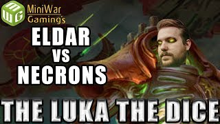 Eldar vs Necrons Warhammer 40k Battle Report - Just the Luka the Dice Ep 27