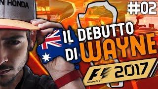 IL DEBUTTO DI WAYNE • GP.AUSTRALIA • F1 2017 CARRIERA ITA • EP.02