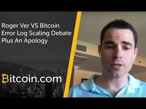 Roger Ver vs Bitcoin Error Log Bitcoin Scaling debate (plus an apology)