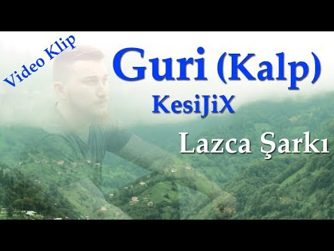 Guri (Kalp)  -  KesiJiX (2017) [HD Klip] Lazca Şarkı