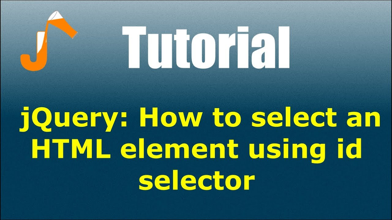 jQuery: How to select an HTML element using id selector ...