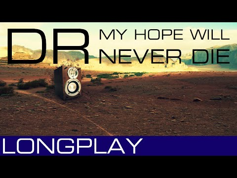►►1 HOUR: I KEEP HOLDING ON (MY HOPE WILL NEVER DIE) - DR ◄◄ MUSIX LONGPLAY ♫