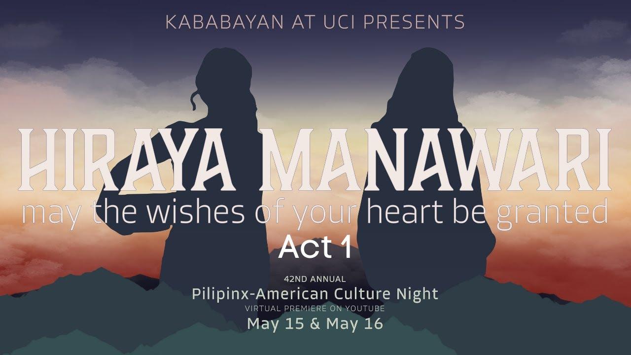 PACN 42 Hiraya Manawari Act 1 - Kababayan at UCI's Pilipinx-American Culture Night