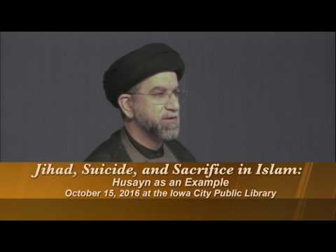 "UI Imam Mahdi Org lecture ""Jihad, Suicide, and Sacrifice in Islam: Imam Husayn as an Example"""